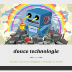 Douce technologie