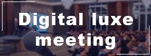 digital luxe meeting Genève suisse
